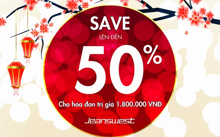 JEANSWEST – BIG SALE FOR TET HOLIDAY