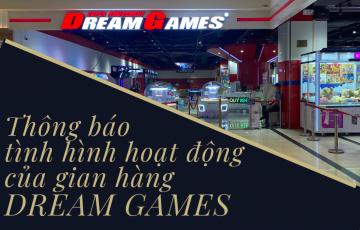 Thông báo tình hình hoạt động của gian hàng DREAM GAMES