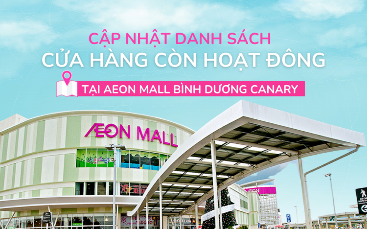 UPDATE ON TENANTS OPERATION AT AEON MALL BINH DUONG CANARY